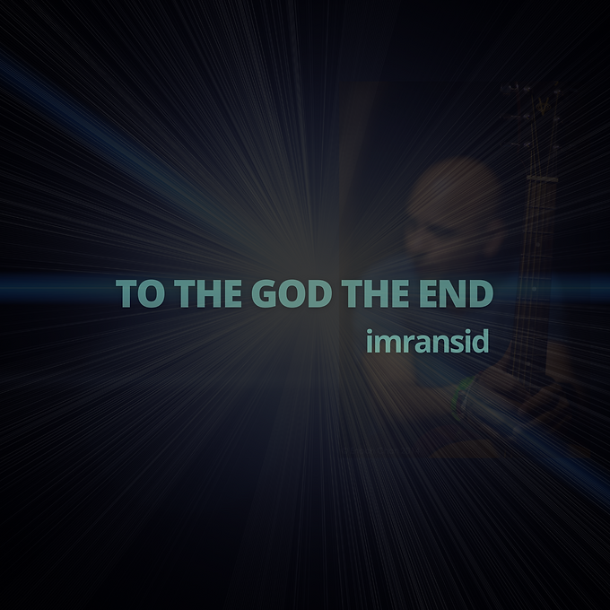 To The God The End poster5.png