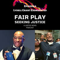 FAIRPLAY EP 6 LYDELL GRANT IS EXONERATED