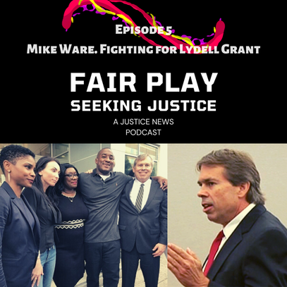 FAIRPLAY EP 5  ATTORNEY MIKE WARE. FIGHTING FOR LYDELL GRANT