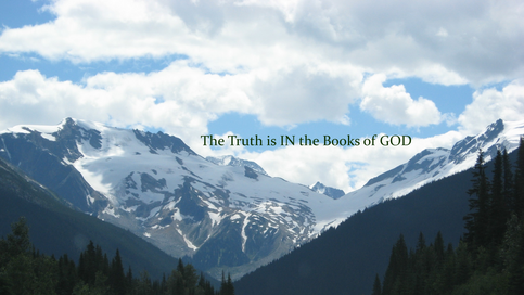 God and His Books - The Truth is IN The Books of GOD
