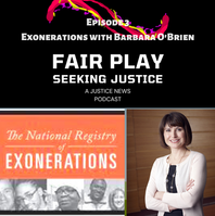 FAIRPLAY EPISODE 3  EXONERATIONS WITH BARBARA O'BRIEN