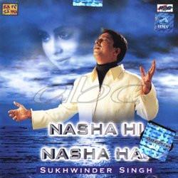 Sukhwinder Singh - Nasha Hi Nasha