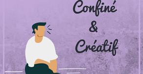 Confiné et Créatif: 4 conseils pour rester créatif pendant le confinement