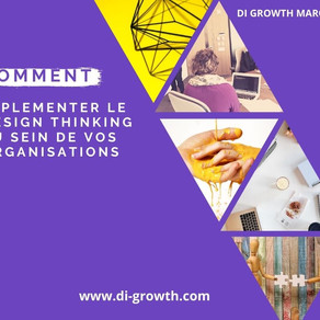 Comment Implémenter le design thinking au sein de vos organisations?