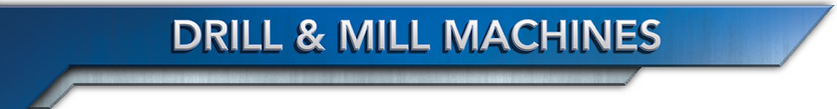 Drill & mill Machines.png