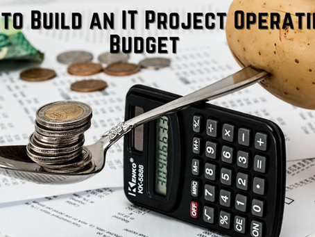 How to Build an IT Project Operating Budget