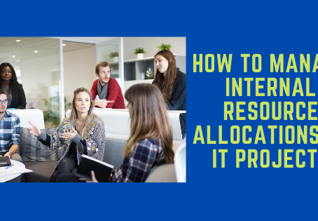 How to Manage Internal Resource Allocations to IT Projects