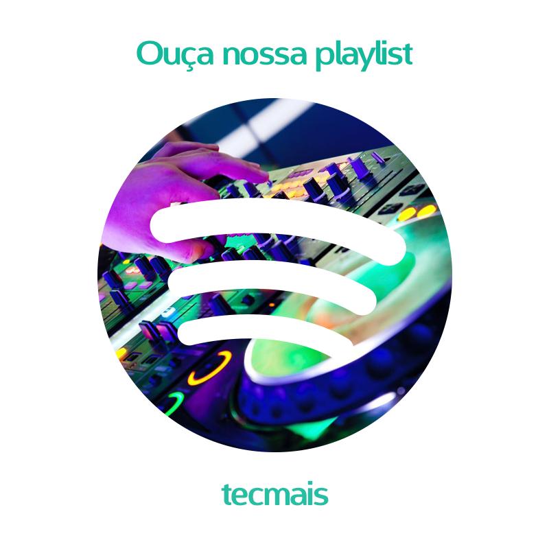 https://open.spotify.com/user/tecmais/playlist/2xaNbUljiuF3HGbx8IKce9