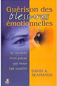 Guerison des Blessures Emotionnelles.Liv