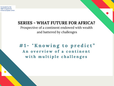 """Series - #1 """"Knowing to predict"""". An overview of a continent with multiple challenges"""