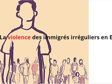 La violence des immigrés irréguliers en Europe