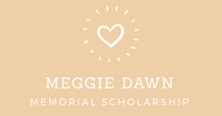 Meggie Dawn Memorial Scholarship