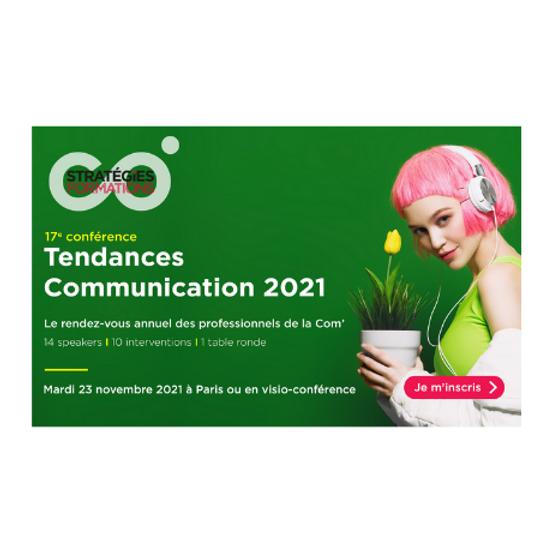 Tendances Communication 2021 Le rendez-vous des professionnels de la Communication