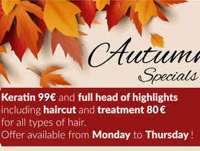 Treat yourself with our Autumn Specials!