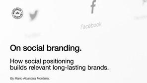 Social branding: How social positioning builds relevant long-lasting brands.