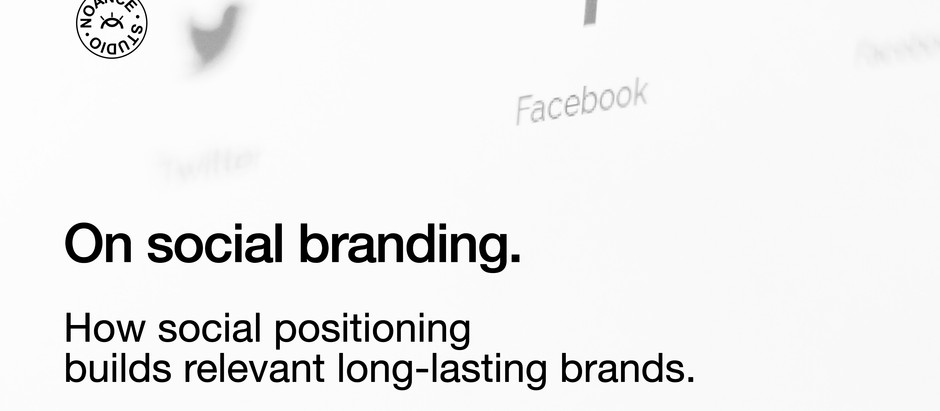 Social branding: How social positioning builds relevant long-lasting brands.