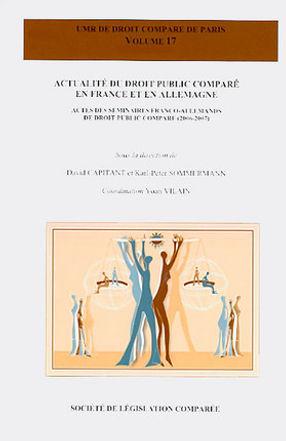 Actes des séminaires franco-allemands de droit public comparé (2006-2007) - Contributions en françai