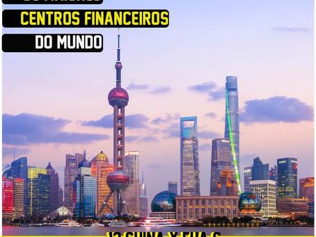 Os maiores centros financeiros do mundo e a dominância chinesa
