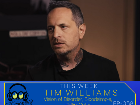 Tim Williams (Vision of Disorder, Bloodsimple, Rollin' Coffin) - Ep058