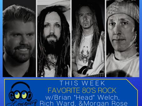 "Favorite 80's Rock w/Brian ""Head"" Welch, Morgan Rose, & Rich Ward - Ep029"