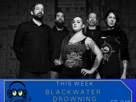 Blackwater Drowning - Ep046
