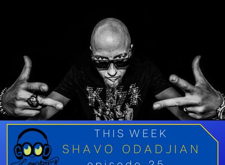 Shavo Odadjian - Ep025