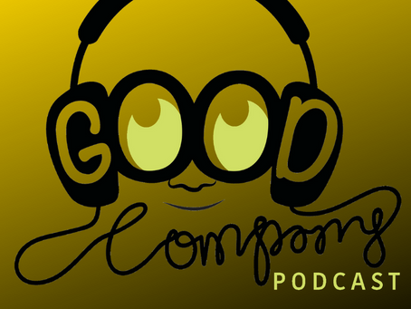 GOOD COMPANY PODCAST Episode Zero - An Introduction