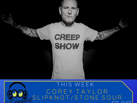 Corey Taylor (Slipknot/Stone Sour) - Ep042