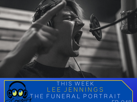 Lee Jennings (The Funeral Portrait) - Ep 048