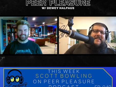 Scott Bowling on Peer Pleasure Podcast - Ep049