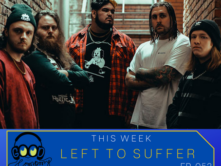 Left to Suffer - Ep052