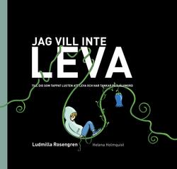 JAG VILL INTE LEVA
