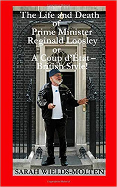 Reginald Loosley - The Life and Death of a British Prime Minister