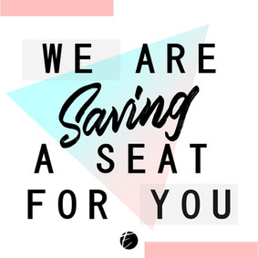 WE ARE SAVING YOU A SEAT