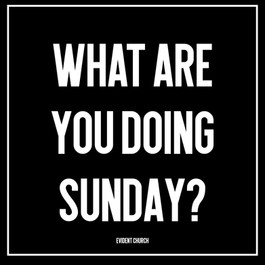 WHAT ARE YOU DOING SUNDAY?