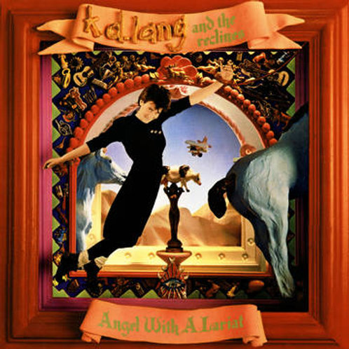 K. D. Lang & The Reclines - Angel With A Lariat