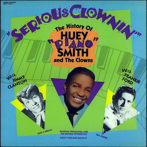 """Huey """"Piano"""" Smith – Serious Clownin' - The History Of Huey """"Piano"""" Smith And T"""