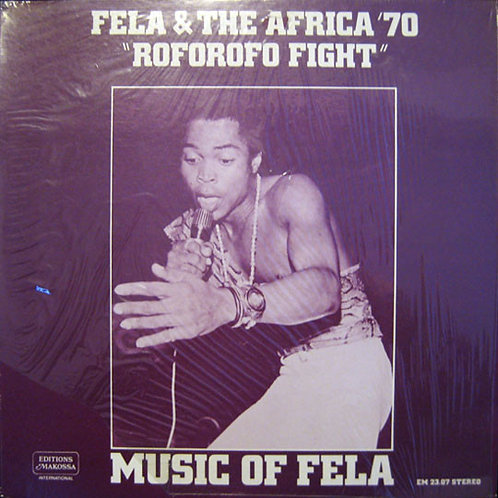 Fela & The Africa 70 ‎– Music Of Fela: Roforofo Fight