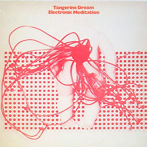 Tangerine Dream ‎– Electronic Meditation