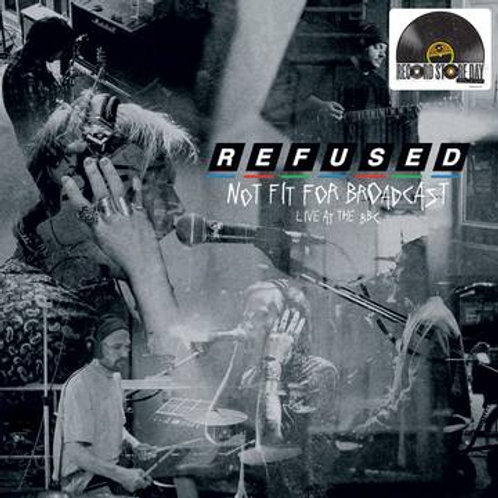 Refused - Not Fit For Broadcast, Live at the BBC