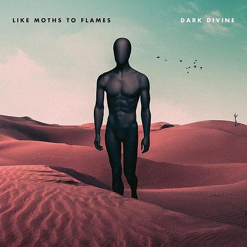 Like Moths To Flames  Dark Divine
