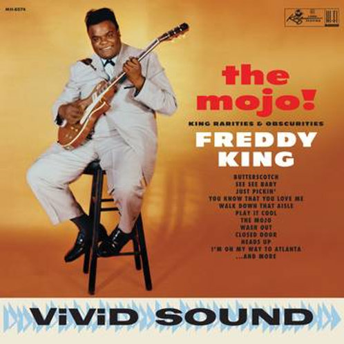 FREDDY KING - The Mojo! King Rarities & Obscurities