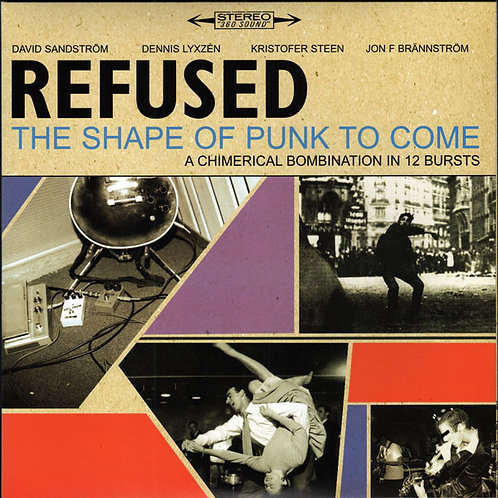 Refused ‎– The Shape Of Punk To Come - A Chimerical Bombination In 12 Bursts