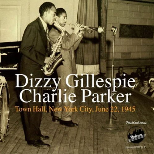 Dizzy Gillespie & Charlie Parker - Town Hall New York City, June 22, 194