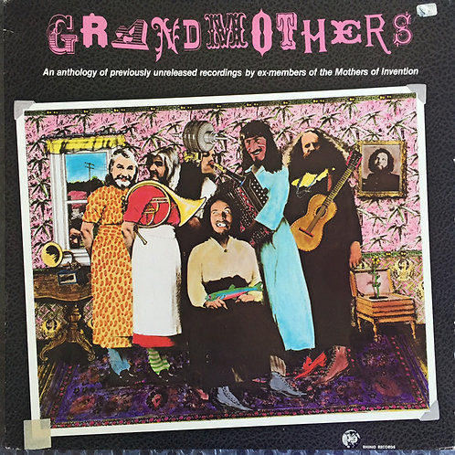 The Grandmothers – Grandmothers - An Anthology Of Previously Unreleased Record