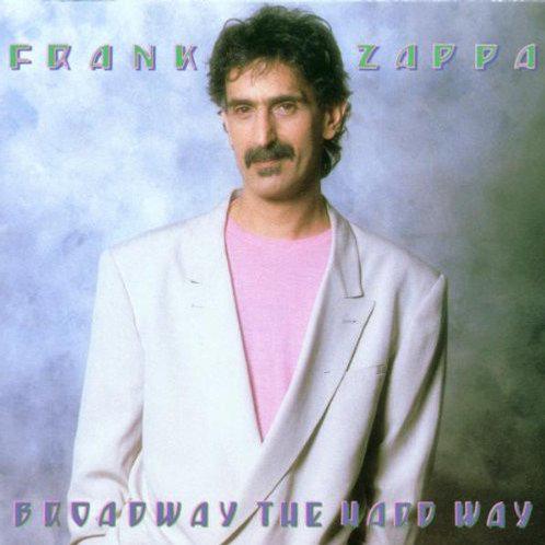 Frank Zappa – Broadway The Hard Way