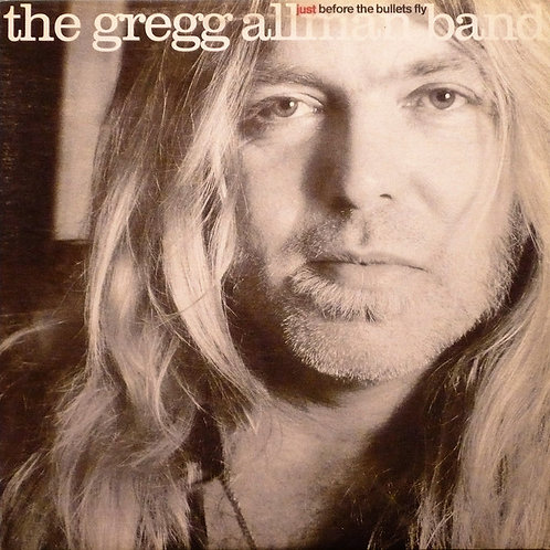 The Gregg Allman Band – Just Before The Bullets Fly