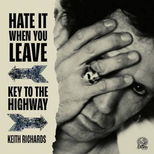 """Keith Richards - """"Hate It When You Leave"""" b/w """"Key To The Highway"""""""