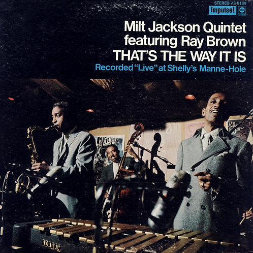 Milt Jackson Quintet Featuring Ray Brown ‎– That's The Way It Is