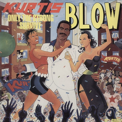Kurtis Blow ‎– Only The Strong Survive / Still On The Scene